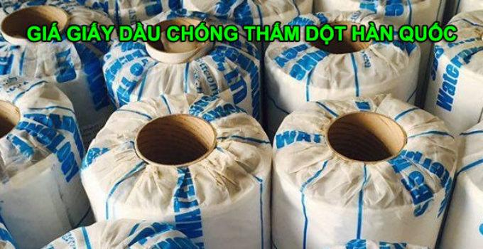 Giá giấy dầu chống thấm dột Hàn Quốc
